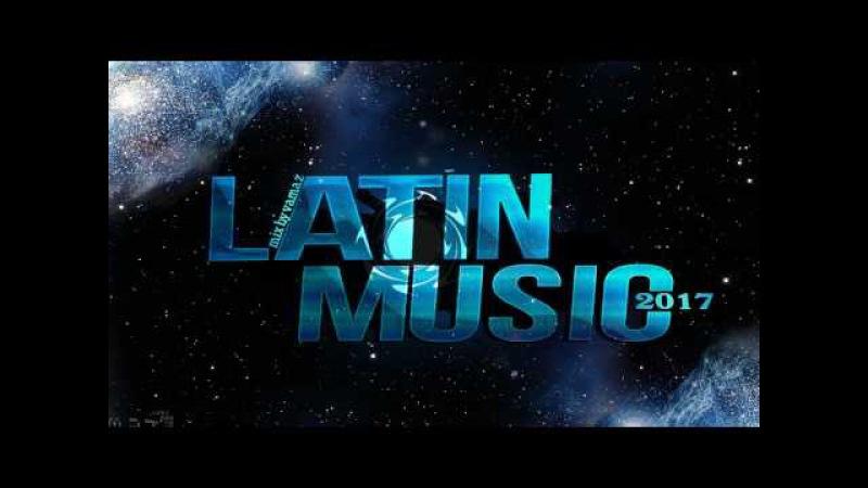 Latin Music MIX 2017 Latino Dance MIX 2017