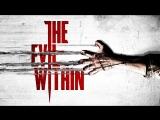 The Evil Within [Похоже придётся опять обосраться]