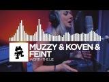 Muzzy &amp Koven &amp Feint - Worth The Lie Monstercat Release
