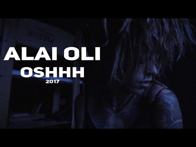Alai Oli OSHHH