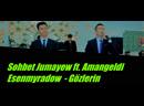 Sohbet Jumayew ft. Amangeldi Esenmyradow - Gözlerin [Music Sohbet] 2019