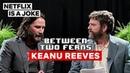 Keanu Reeves Between Two Ferns with Zach Galifianakis Netflix Is A Joke