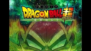 DRAGON BALL SUPER BROLY RAP   PORTA   VIDEO OFICIAL
