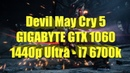 Devil May Cry 5 GIGABYTE GTX 1060 WINDFORCE OC 6G - 1440p Ultra - i7 6700k
