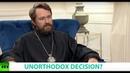 UNORTHODOX DECISION? Ft. Metropolitan Hilarion of Volokolamsk, Chairman Moscow Patriarchate ER Dpt