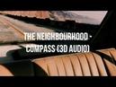 The Neighbourhood - Compass | 3D Audio