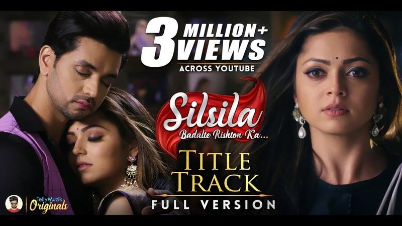 Silsila Badalte Rishton Ka - Title Track (Full Song) | Duet Version | Drashti Dhami | Shakti Arora