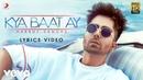 Harrdy Sandhu - Kya Baat Ay | Jaani B Praak| Official Lyric Video