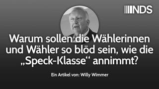"""Willy Wimmer: Warum sollen die Wählerinnen und Wähler so blöd sein, wie die """"Speck-Klasse"""" annimmt?"""