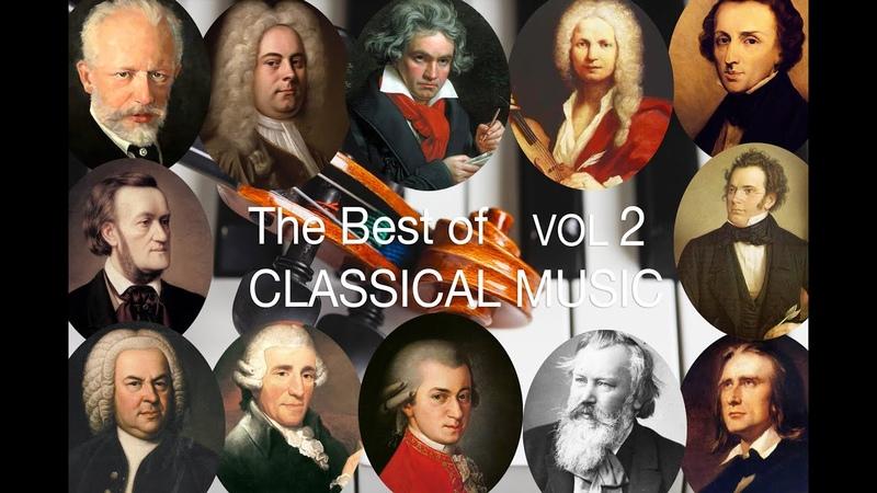 The Best of Classical Music Vol II: Bach Mozart Beethoven Chopin Brahms Handel Vivaldi