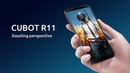 CUBOT R11 presents you a dazzling perspective, higher quality