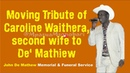 John De Mathew's funeral Service - Moving tribute of Caroline Waithera second wife to De' Mathiew