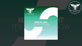 Made Of Light - It´s Too late Now [Out ]