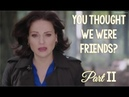 You Thought We Were Friends? Part II    Swan Queen Video    Regina Emma    Once Upon A Time