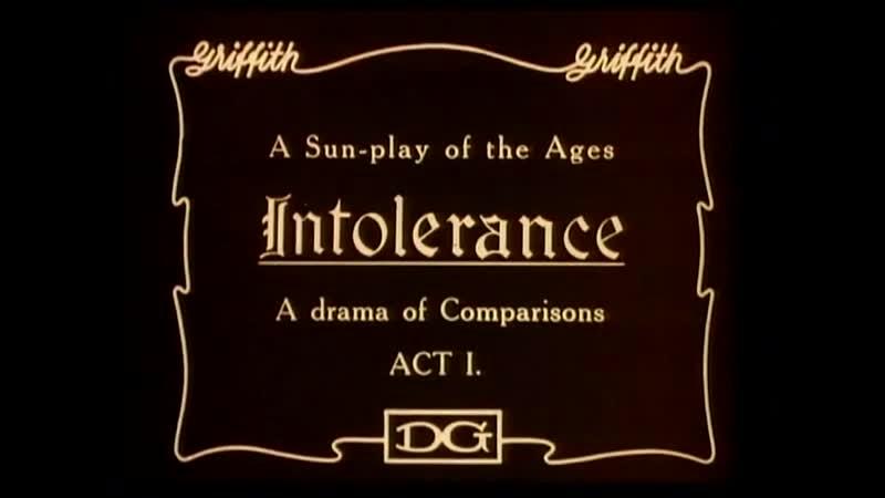 ◄Intolerance: Love s Struggle Throughout the Ages 1916 Нетерпимость реж.Дэвид Уорк Гриффит