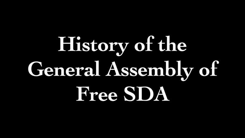 History of the General Assembly of Free SDA