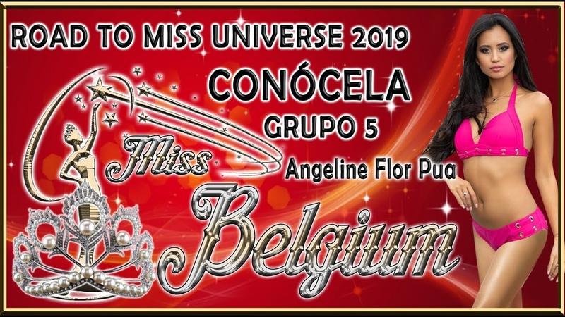Miss Belgium 2019 - Angeline Flor Pua Conócela - Road To Miss Universe 2019