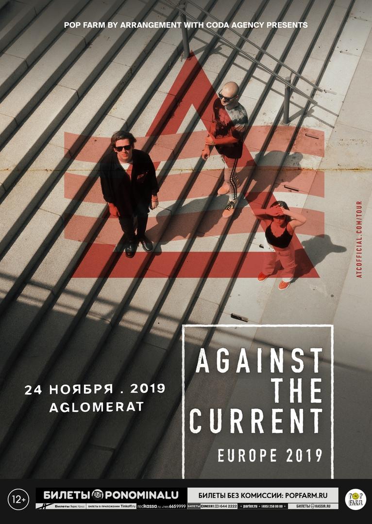 Афиша Москва Against The Current / 24 ноября 2019 / Aglomerat