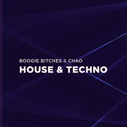 Boogie Bitches & Chao - House & Techno (Extended mix)[2019]