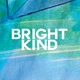 Bright Kind - Wish You Well