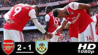 Arsenal vs Burnley 2-1 All Goals & Highlights 17/08/2019 HD