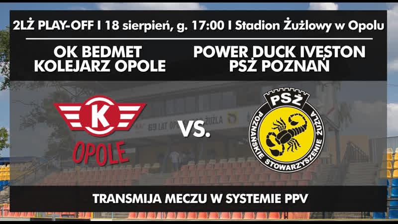 18.08.2019 OK Bedmet Kolejarz Opole - Power Duck Iveston PSŻ Poznań