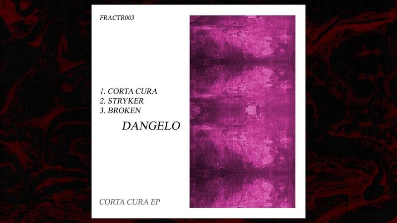 Premiere Dangelo (Arg) - Broken [FRACTR003]