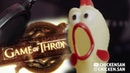 Game Of Thrones Theme Rubber Chicken Cover Chickensan