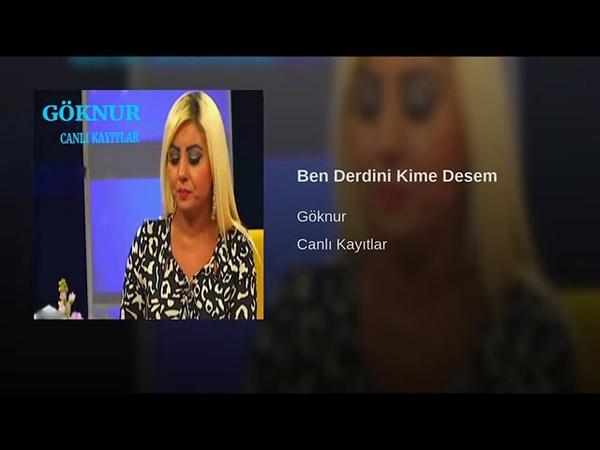 Göknur - Ben Derdini Kime Desem - Duygusal Seçme Türküler T H M