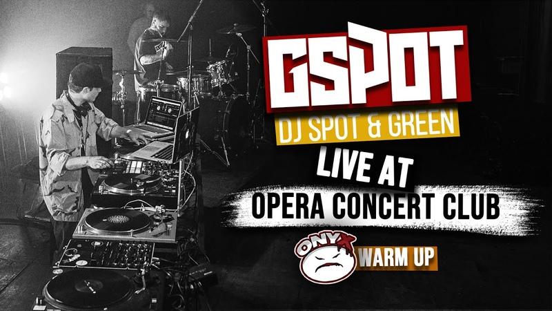 G Spot DJ Spot Green Live @ Opera Concert Club Onyx Warm Up 24 02 2020