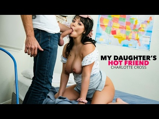 My Daughters Hot Friend - Charlotte Cross - Naughty America - March 20, 2021 New Porn Big Natural Tits Ass Milf Teen Sex HD Pov