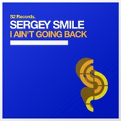 Sergey Smile - I Ain't Going Back [S2 Records]