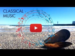 ᴴᴰ Magic Classic MUSIC with Sea Waves. Шум моря / природа / 4К vol.5