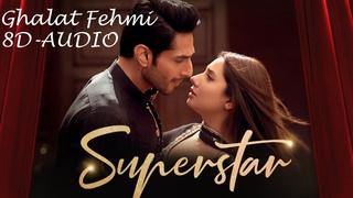 Asim Azhar vs  Zenab Fatimah Sultan  - Песня Галат Феми  из к/ф  Superstar | Mahira Khan & Bilal Ashraf || 8D Version