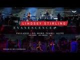 Evanescence Ft. Lindsey Stirling Palladio No More Tears Alive (FanCam Cover)