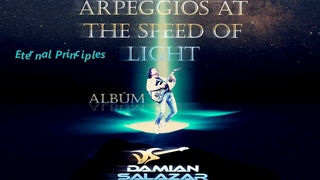 Arpeggios at the speed of light - Eternal Principles - (Official Song)