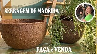 DIY - COMO FAZER VASOS PARA PLANTAS COM SERRAGEM DE MADEIRA - FAÇA E VENDA