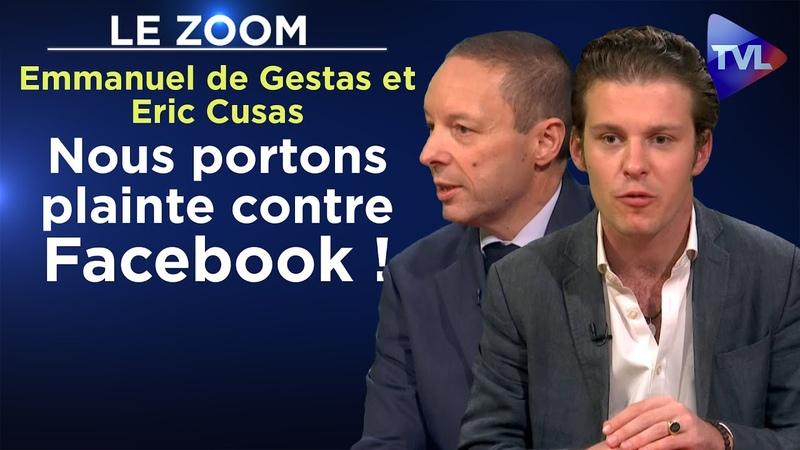 Nous portons plainte contre Facebook Le Zoom Emmanuel de Gestas et Eric Cusas TVL